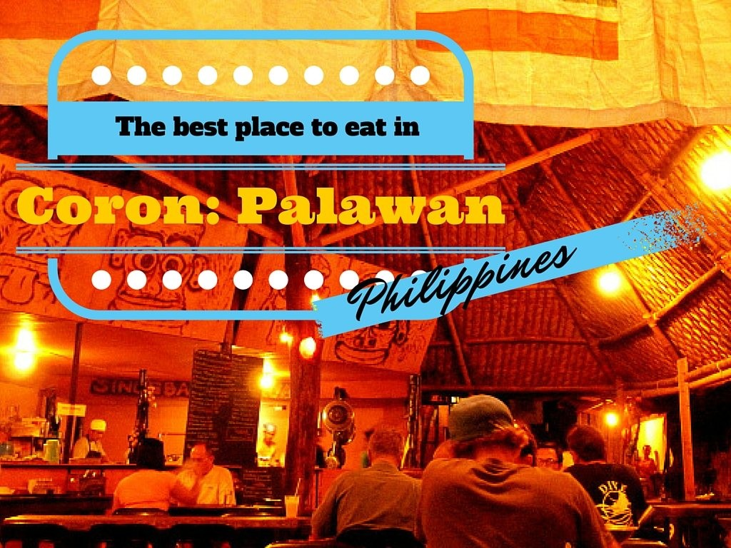The best place to eat in Coron Palawan Philippines